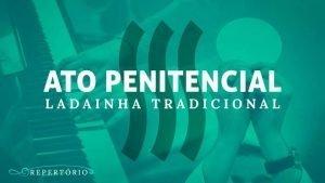 Ato Penitencial – Ladainha Tradicional